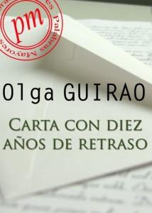 Carta con diez años de retraso de Olga Guirao